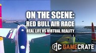 On the scene: Red Bull Air Race - Real life vs. Virtual reality